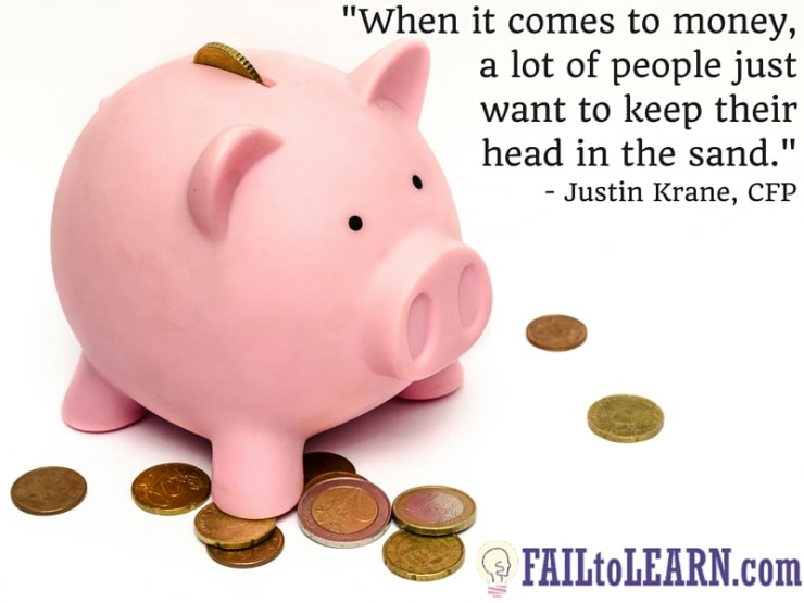 Justin Krane-When it comes to money, a lot of people just want to keep their head in the sand.