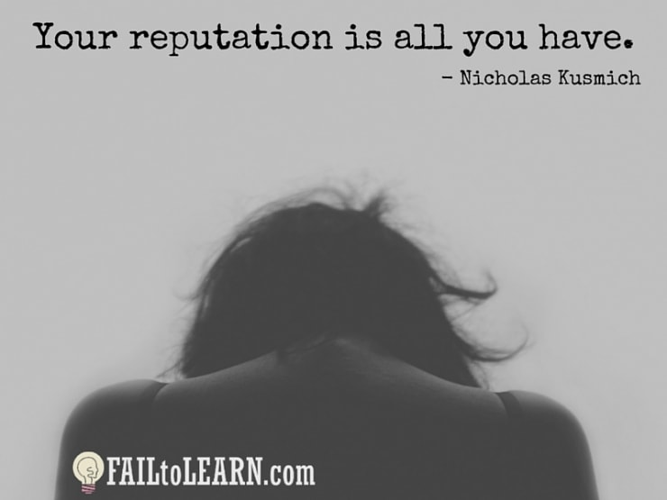 Nicholas Kusmich-Your reputation is all you have.