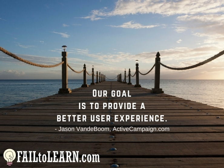 Jason VandeBoom - Our goal is to provide a better user experience.